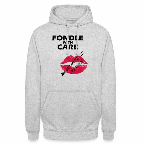 Fondle with Care - Unisex Hoodie