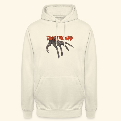 Talk To The Hand - Hoodie unisex
