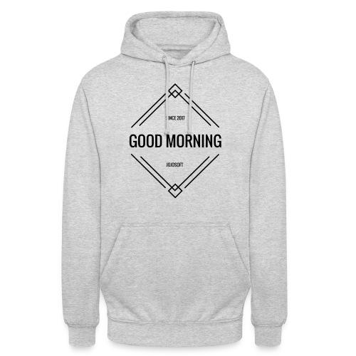 GOOD MORNING - Unisex Hoodie