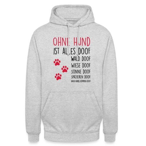 Vorschau: Ohne Hund ist alles doof - Unisex Hoodie