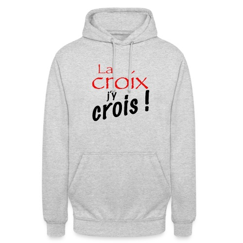 la croix jy crois - Sweat-shirt à capuche unisexe