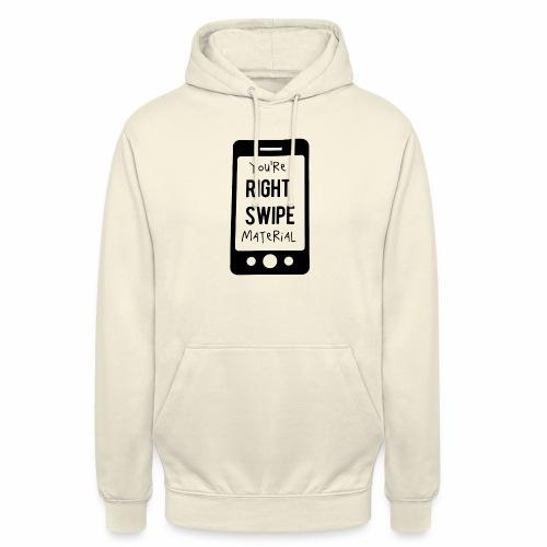 Black Design You re Right Swipe Material - Unisex Hoodie