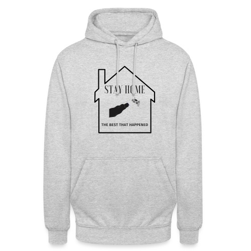 STAY HOME The Best That Happend - Unisex Hoodie