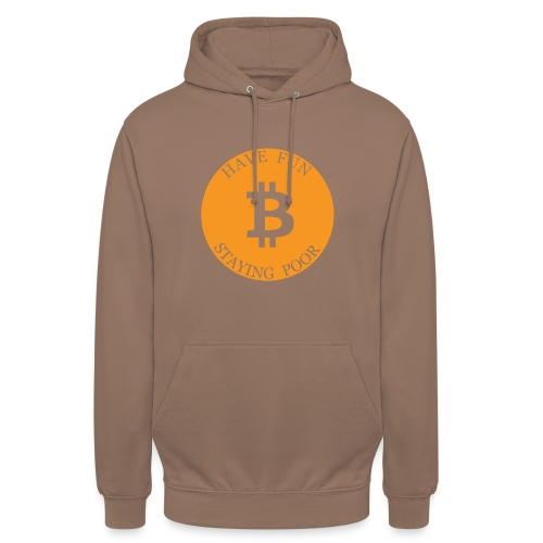 Bitcoin or Have Fun Staying Poor - Hoodie unisex