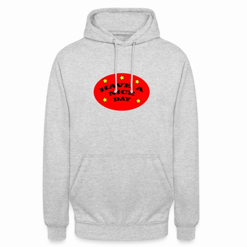 Have a nice Day - Unisex Hoodie