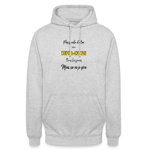 Super-maman - Sweat-shirt à capuche unisexe