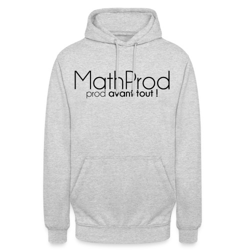 MathProd, prod avant tout - Sweat-shirt à capuche unisexe