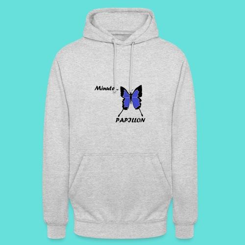Minute... Papillon - Sweat-shirt à capuche unisexe