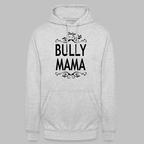 STOLZE BULLY MAMA - Black Edition - Unisex Hoodie