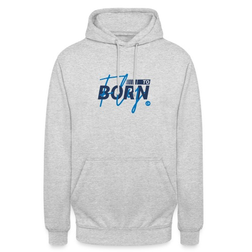 Born to fly (Blue) - Unisex Hoodie