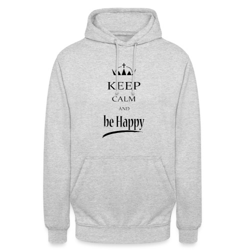 keep_calm and_be_happy-01 - Felpa con cappuccio unisex