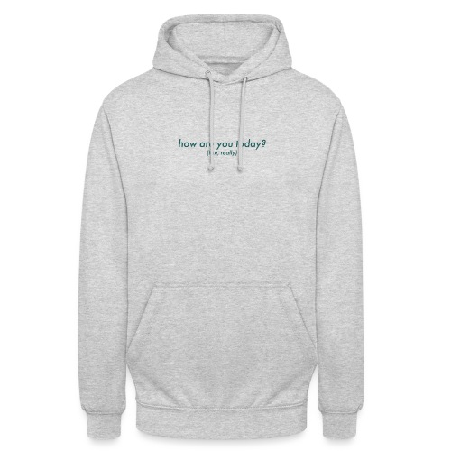 how are you today? sans petrol - Unisex Hoodie