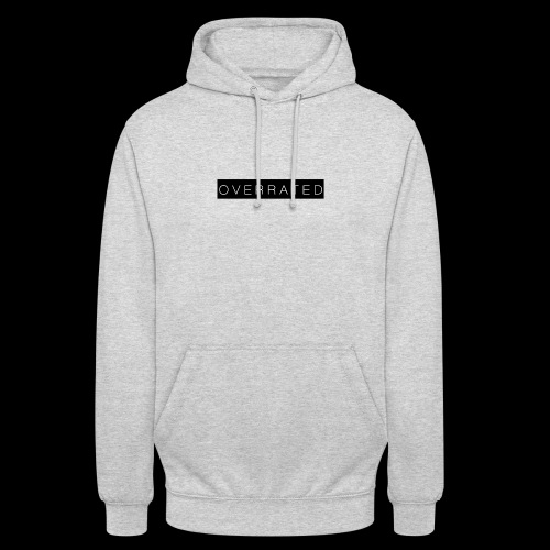 Overrated Black white - Hoodie unisex