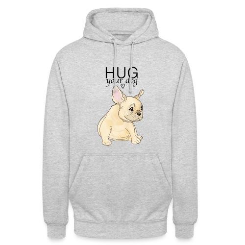 Hug Your Dog - Sweat-shirt à capuche unisexe