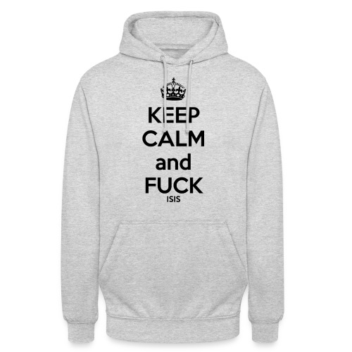 Keep calm and F*ck ISIS - Sweat-shirt à capuche unisexe