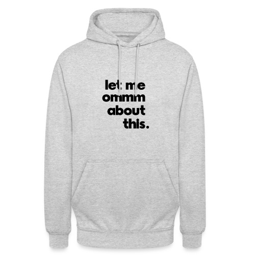 Ommm about this - Unisex Hoodie
