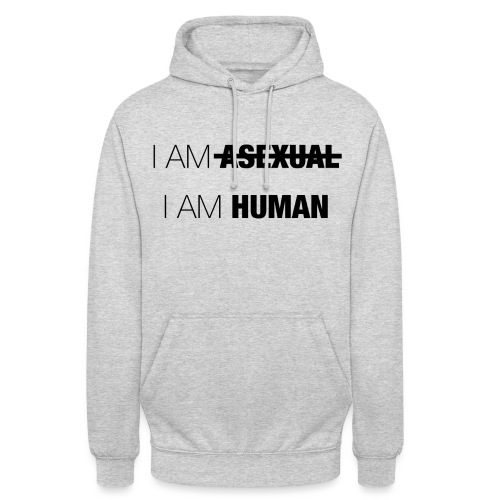 I AM ASEXUAL - I AM HUMAN - Unisex Hoodie