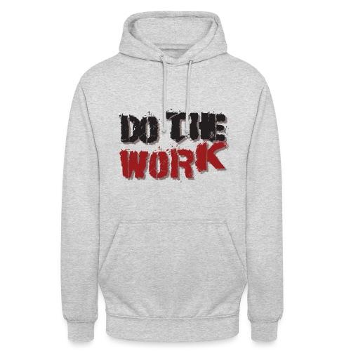 DO THE WORK TSHIRT - Unisex Hoodie