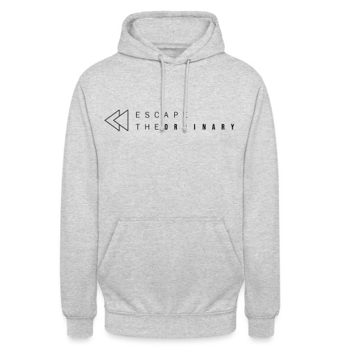 Escape the ordinary. - Unisex Hoodie