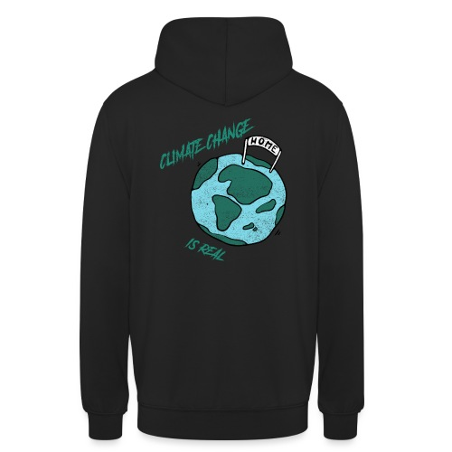 Climate change is real - Hoodie unisex