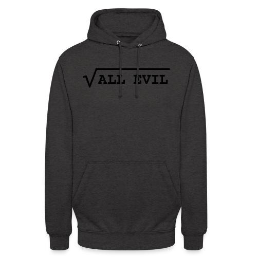 Root of all evil – lustige Geschenkidee - Unisex Hoodie