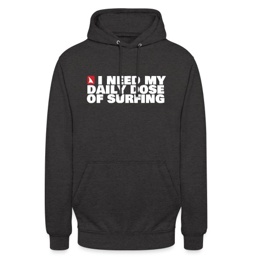 I NEED MY DAILY DOSE OF SURFING (white) - Unisex Hoodie