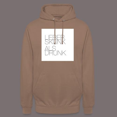 Lieber Skunk als Drunk - Unisex Hoodie