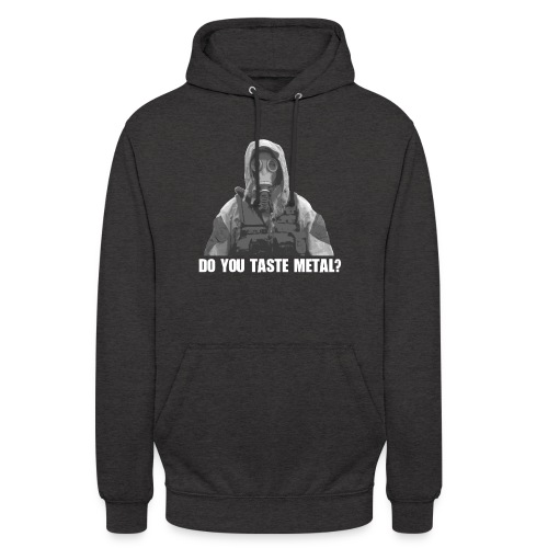 Do you taste Metal? - Unisex Hoodie