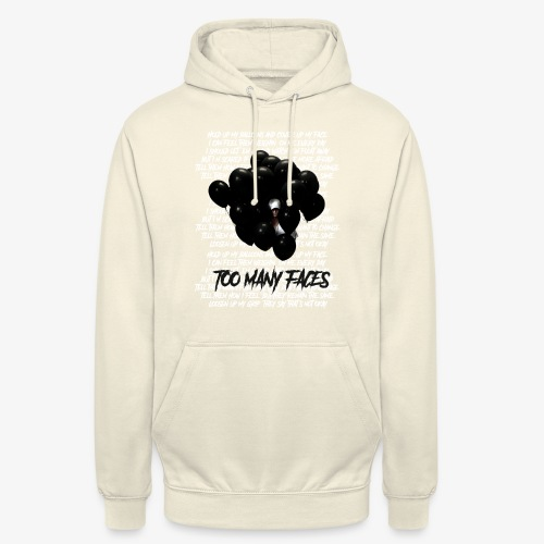 Too many faces (NF) - Unisex Hoodie