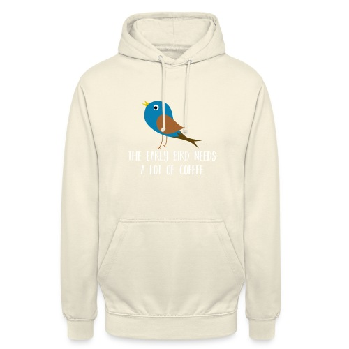 The early bird needs a lot of COFFEE v2 - Unisex Hoodie