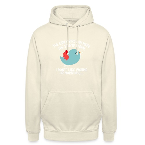 The Early Bird Can Have The Stupid Worm coloured - Unisex Hoodie
