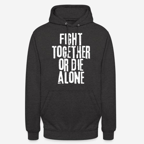 Kampf zusammen sterben allein - Unisex Hoodie