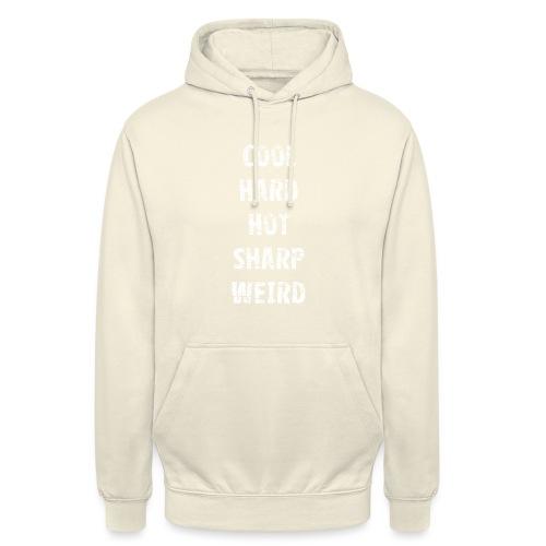 Cool, Hard, Hot, Sharp, Weird. - Sweat-shirt à capuche unisexe