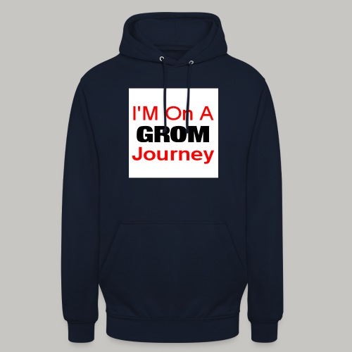 i am on a grom journey - Unisex Hoodie