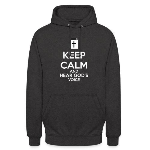 Keep Calm and Hear God Voice - Sudadera con capucha unisex