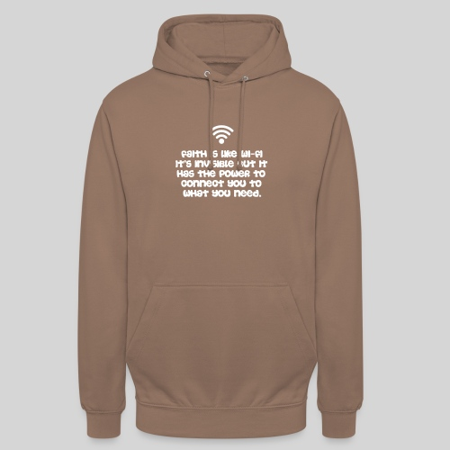 Faith is like Wi Fi it s invisible but has Power - Unisex Hoodie