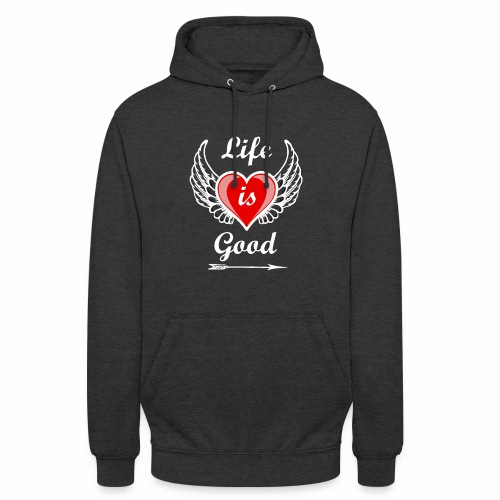 Life is good - Unisex Hoodie