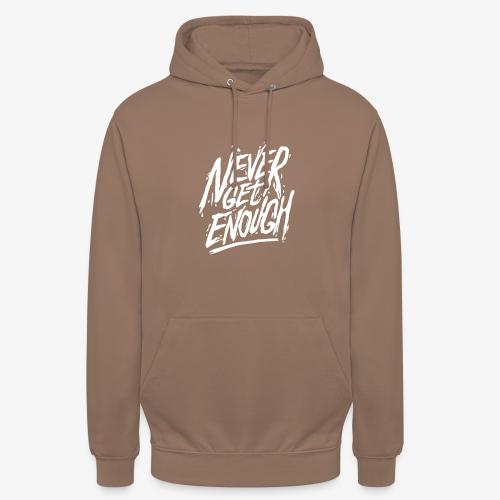 Never Get Enough - Sweat-shirt à capuche unisexe