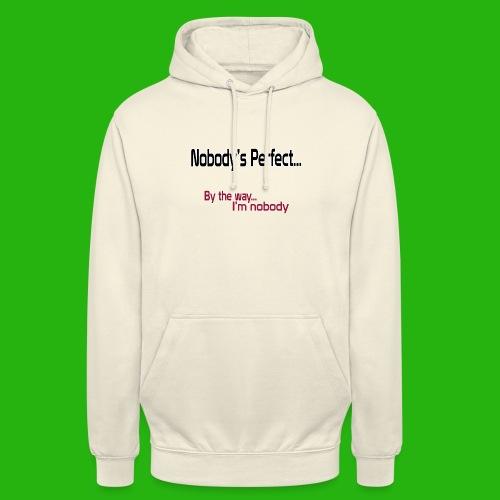 Nobody's perfect BTW I'm nobody shirt - Unisex Hoodie