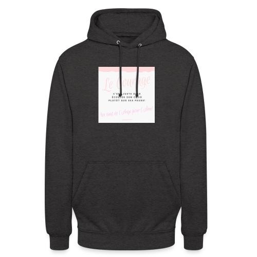 Courage - Sweat-shirt à capuche unisexe