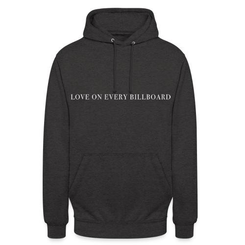 LOVE ON EVERY BILLBOARD - Unisex Hoodie