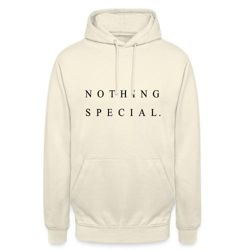 Nothing Special - Unisex Hoodie