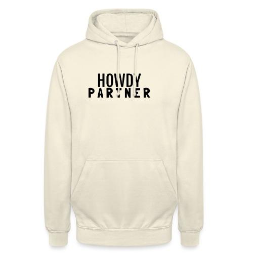 Howdy Partner - Hættetrøje unisex