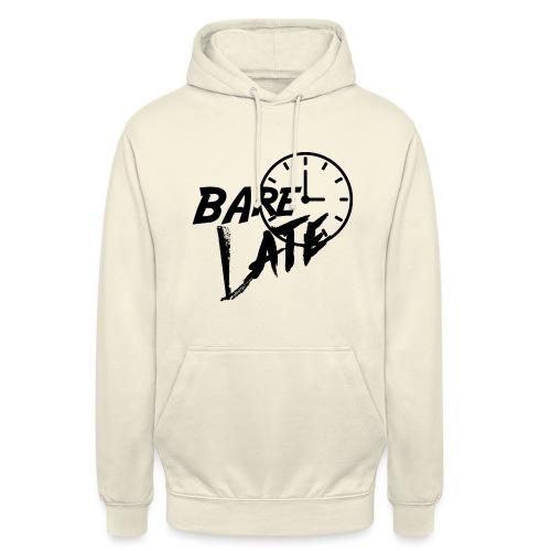Bare Late Black - Unisex Hoodie