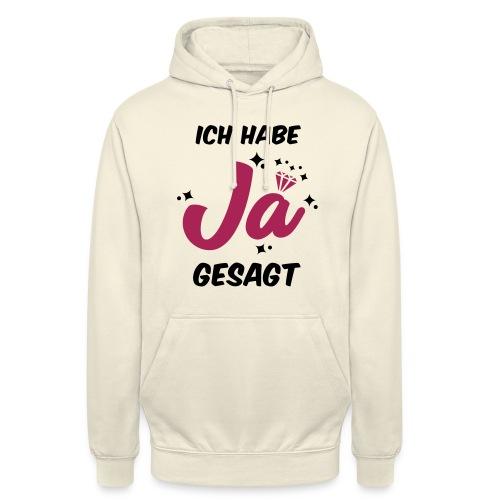 Ich habe JA gesagt - JGA T-Shirt - JGA Shirt - Unisex Hoodie