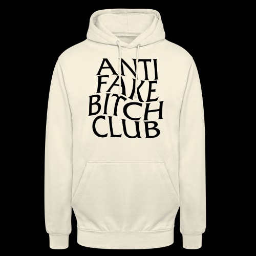 ANTI FAKE BITCH CLUB - Unisex Hoodie