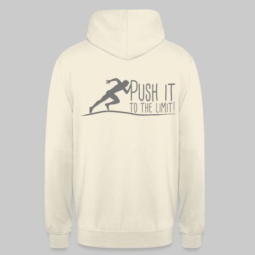 Push it to the limit Man - Unisex Hoodie