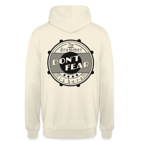 Dont fear, the drummer is here - Unisex Hoodie