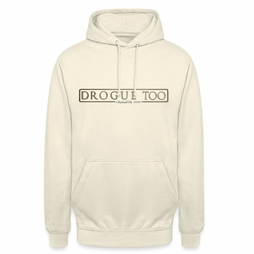 drogue too - Sweat-shirt à capuche unisexe