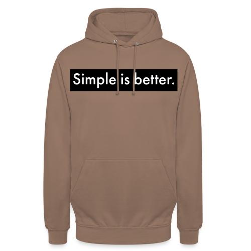 Simple Is Better - Unisex Hoodie